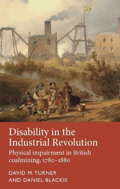 Disability in the Industrial Revolution - David M. Turner