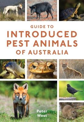 Guide to Introduced Pest Animals of Australia - Peter West