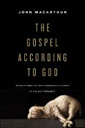The Gospel according to God - John MacArthur