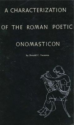 A Characterization of the Roman Poetic Onomasticon - Donald C Swanson