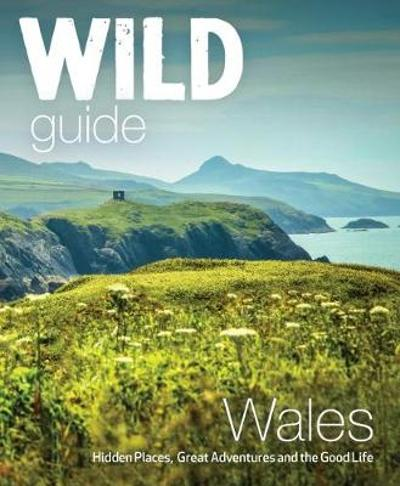 Wild Guide Wales and Marches - Daniel Start