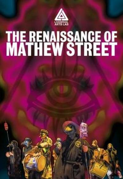 The Renaissance of Mathew Street - Liverpool Arts Lab