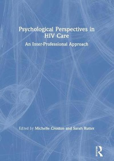 Psychological Perspectives in HIV Care - Michelle Croston
