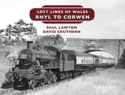 Lost Lines of Wales: Rhyl To Corwen - D.W. Southern