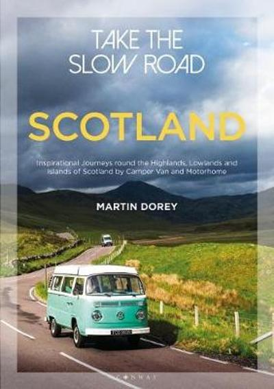 Take the Slow Road: Scotland - Martin Dorey