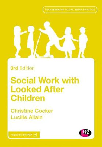 Social Work with Looked After Children - Christine Cocker