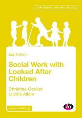 Social Work with Looked After Children - Christine Cocker Lucille Allain