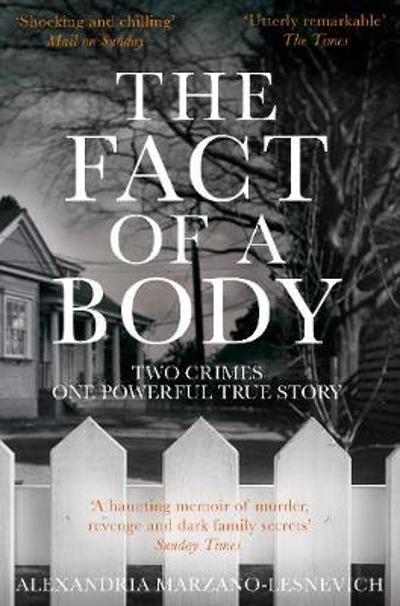 The Fact of a Body - Alex Marzano-Lesnevich
