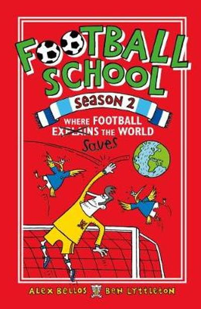Football School Season 2: Where Football Explains the World - Spike Gerrell