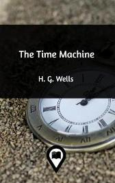 The Time Machine - H G Wells
