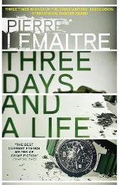 Three Days and a Life - Pierre Lemaitre Frank Wynne