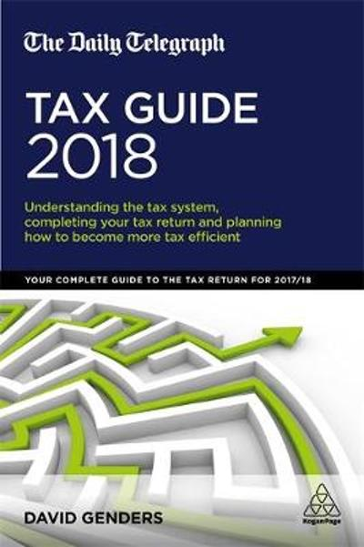 The Daily Telegraph Tax Guide 2018 - David Genders