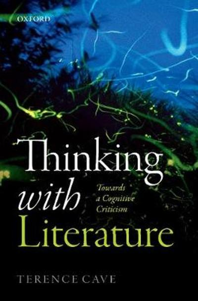 Thinking with Literature - Terence Cave