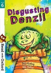 Read with Oxford: Stage 6: Disgusting Denzil - Tessa Krailing Alison Sage Mike Phillips