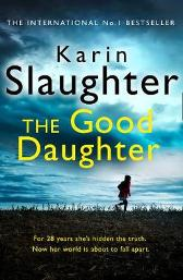 The Good Daughter - Karin Slaughter