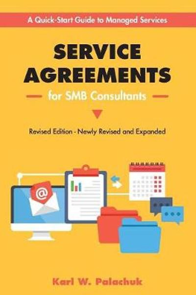 Service Agreements for Smb Consultants - Revised Edition - Karl Palachuk