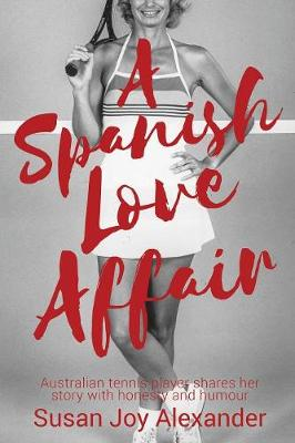 A Spanish Love Affair - Susan Joy Alexander