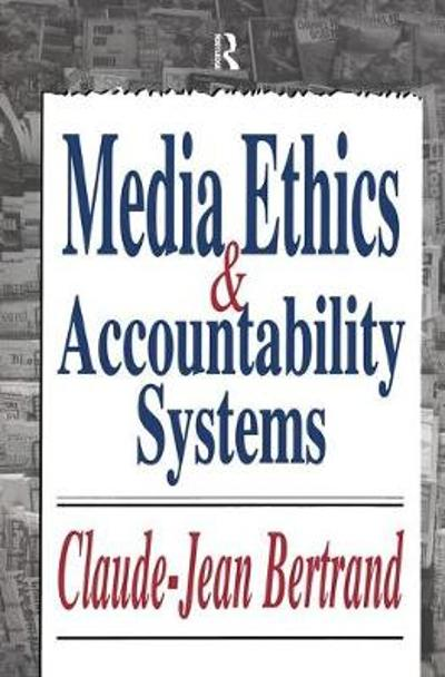 Media Ethics and Accountability Systems - Claude-Jean Bertrand