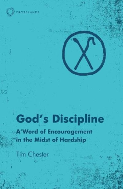 God's Discipline - Tim Chester