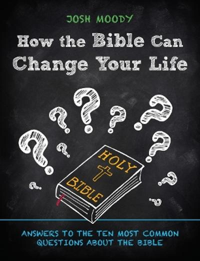 How the Bible Can Change Your Life - Josh Moody