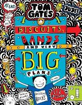 Tom Gates: Biscuits, Bands and Very Big Plans - Liz Pichon