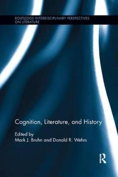 Cognition, Literature, and History - Mark J. Bruhn