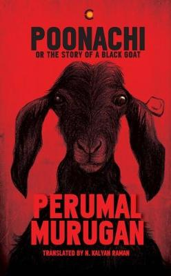 Poonachi Or The Story of a Black Goat - Perumal Murugan
