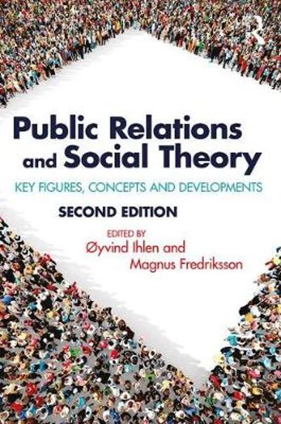 Public Relations and Social Theory - Oyvind Ihlen