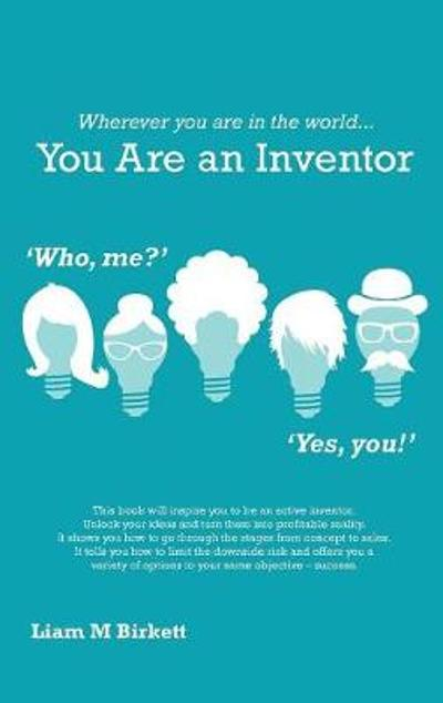 Wherever You Are in the World You Are an Inventor - Liam Birkett