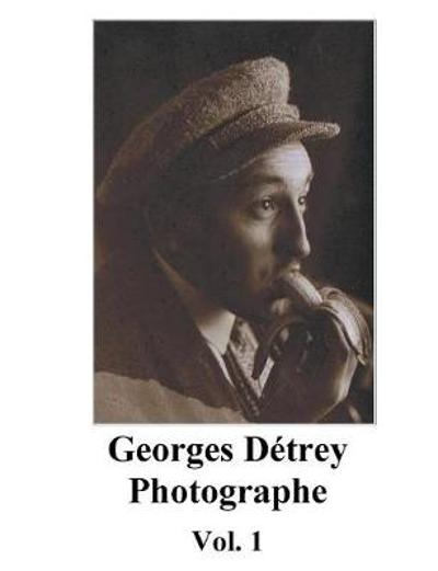 Georges Detrey, photographies, Vol. 1 - Georges Detrey