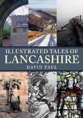 Illustrated Tales of Lancashire - David Paul