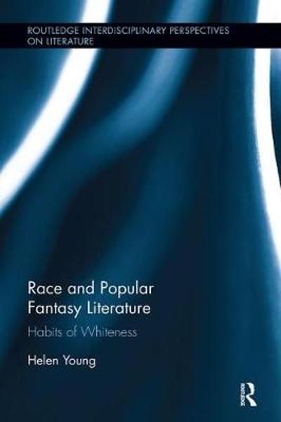 Race and Popular Fantasy Literature - Helen Young
