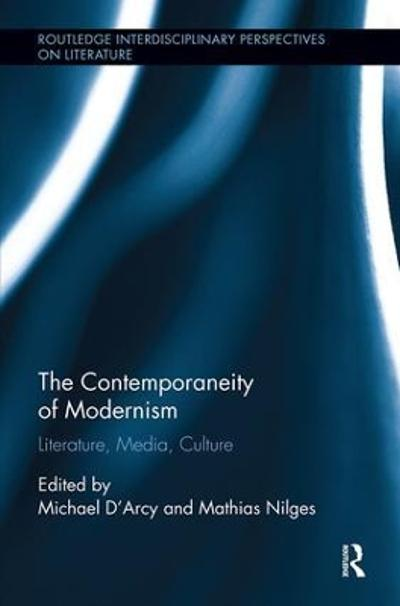 The Contemporaneity of Modernism - Michael D'Arcy