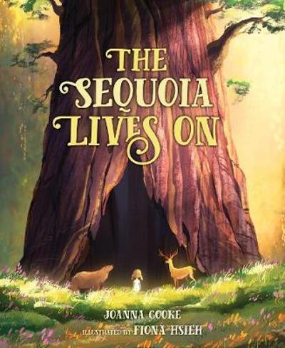 The Sequoia Lives On - Joanna Cooke