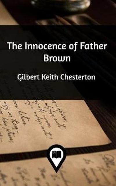 The Innocence of Father Brown - G K Chesterton