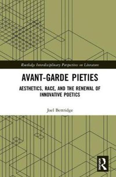 Avant-Garde Pieties - Joel Bettridge
