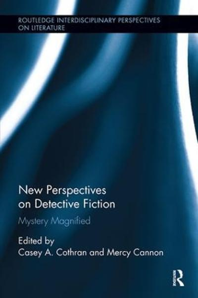 New Perspectives on Detective Fiction - Casey Cothran