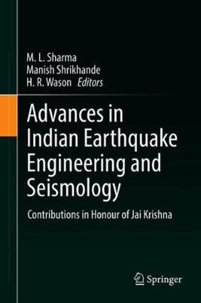 Advances in Indian Earthquake Engineering and Seismology - M. L. Sharma