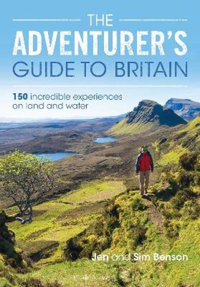 The Adventurer's Guide to Britain - Jen Benson