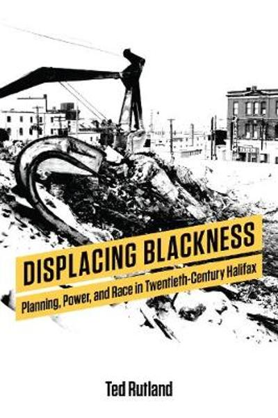 Displacing Blackness - Ted Rutland