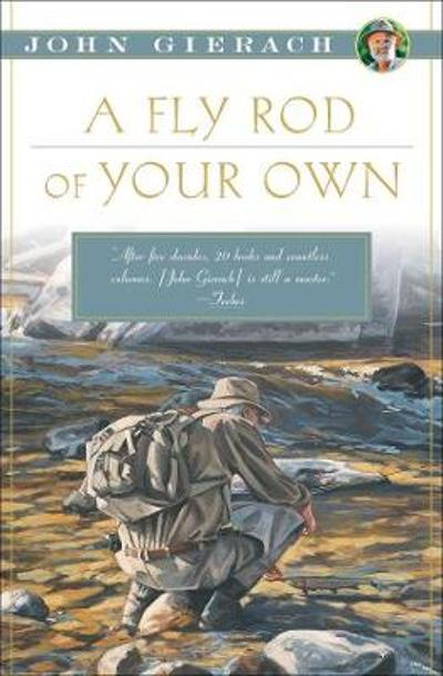 A Fly Rod of Your Own - John Gierach