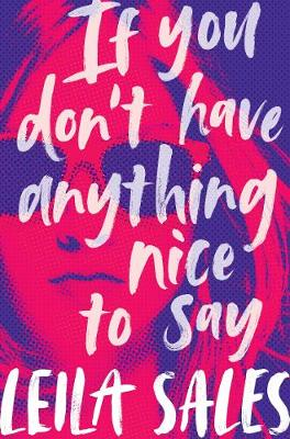 If You Don't Have Anything Nice to Say - Leila Sales