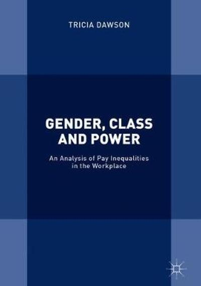Gender, Class and Power - Tricia Dawson