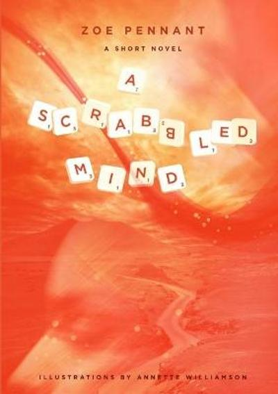 A Scrabbled Mind - Zoe Pennant