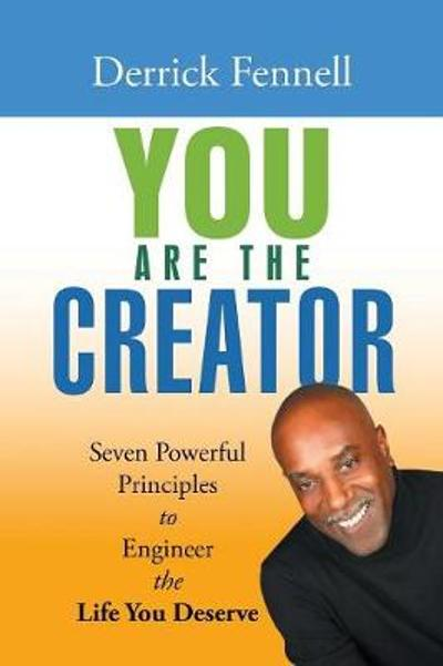 You Are the Creator - Derrick Fennell