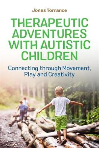 Therapeutic Adventures with Autistic Children - Jonas Torrance