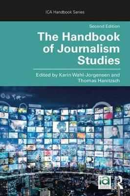 The Handbook of Journalism Studies - Karin Wahl-Jorgensen