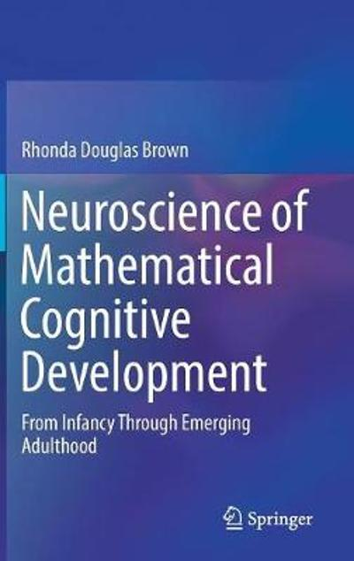 Neuroscience of Mathematical Cognitive Development - Rhonda Douglas Brown