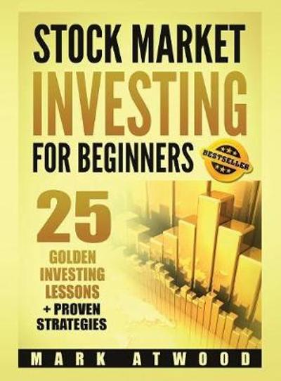 Stock Market Investing for Beginners - Mark Atwood