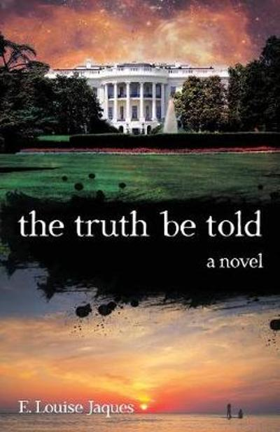 The Truth Be Told - E Louise Jaques